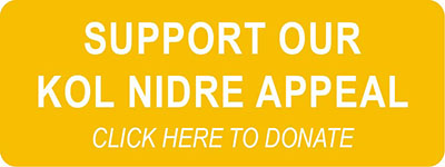 Support our Kol Nidre Appeal - click here to donate